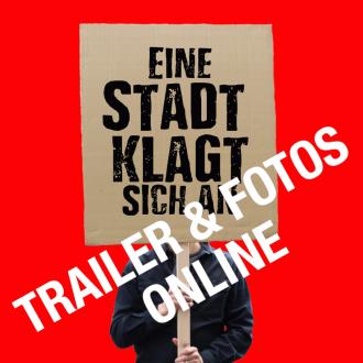 Trailer & Fotos von EINE STADT KLAGT SICH AN